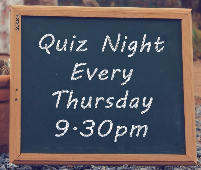 Thursdays are quiz nights
